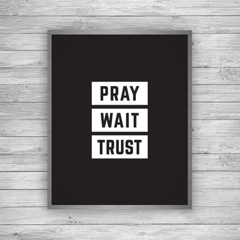 Pray Wait Trust Art Print - The Journey Collection by 7th & Palm
