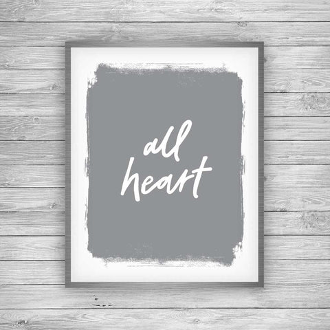 All Heart Art Print - Script Art by 7th & Palm