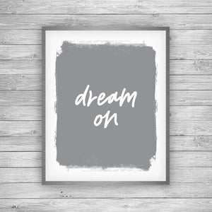 Dream On Art Print - Script Art by 7th & Palm