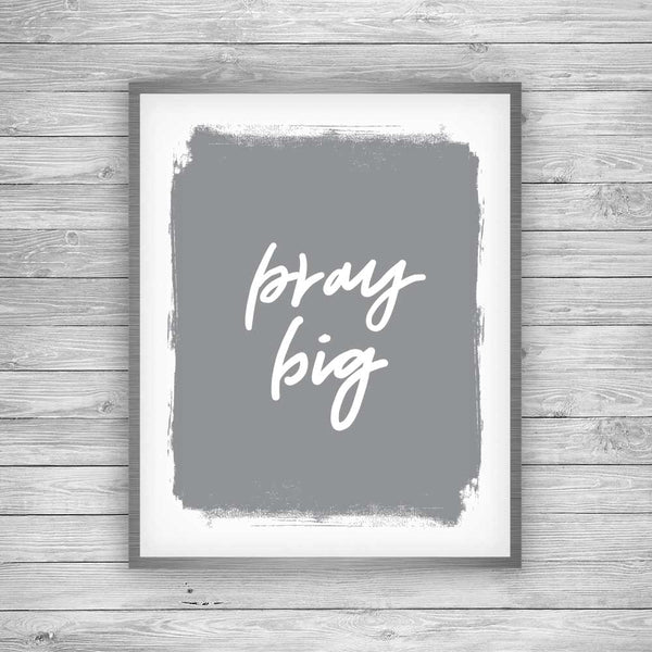 Pray Big Art Print - Script Art by 7th & Palm