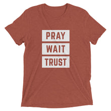 Load image into Gallery viewer, Clay Triblend Pray Wait Trust T-Shirt