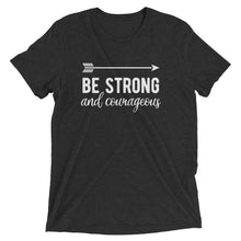 Load image into Gallery viewer, Charcoal-Black Triblend Be Strong & Courageous T-Shirt