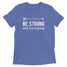 Load image into Gallery viewer, Blue Triblend Be Strong & Courageous T-Shirt