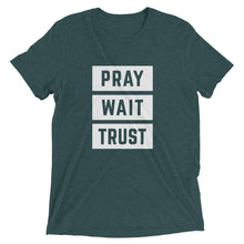 Load image into Gallery viewer, Emerald Triblend Pray Wait Trust T-Shirt