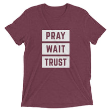 Load image into Gallery viewer, Maroon Triblend Pray Wait Trust T-Shirt