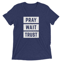 Load image into Gallery viewer, Navy Triblend Pray Wait Trust T-Shirt