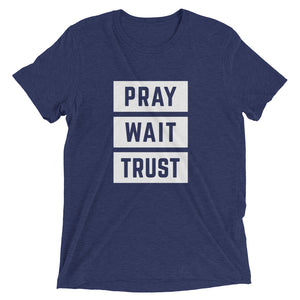Navy Triblend Pray Wait Trust T-Shirt