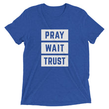 Load image into Gallery viewer, True Royal Triblend Pray Wait Trust T-Shirt