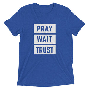 True Royal Triblend Pray Wait Trust T-Shirt