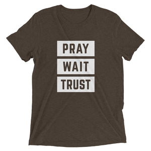Brown Triblend Pray Wait Trust T-Shirt