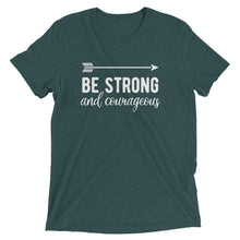 Load image into Gallery viewer, Emerald Triblend Be Strong & Courageous T-Shirt