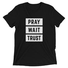 Load image into Gallery viewer, Solid Black Triblend Pray Wait Trust T-Shirt