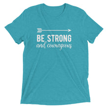Load image into Gallery viewer, Teal Triblend Be Strong & Courageous T-Shirt