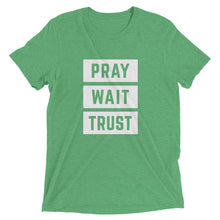 Load image into Gallery viewer, Green Triblend Pray Wait Trust T-Shirt