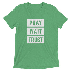 Green Triblend Pray Wait Trust T-Shirt