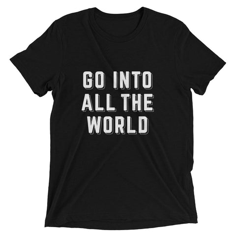 Solid Black Triblend Go Into All The World T-Shirt