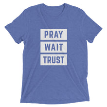 Load image into Gallery viewer, Blue Triblend Pray Wait Trust T-Shirt