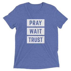 Blue Triblend Pray Wait Trust T-Shirt