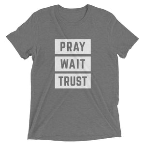 Grey Triblend Pray Wait Trust T-Shirt