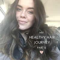 My Healthy Hair Journey: Part 2