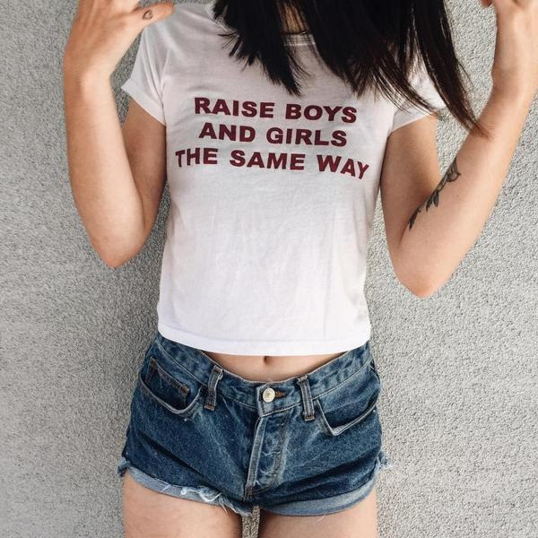 """RAISE BOYS AND GIRLS THE SAME WAY"" SHIRT"