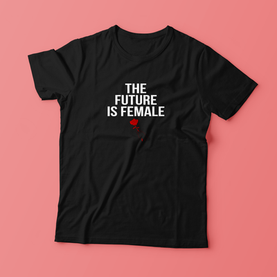 """FUTURE IS FEMALE"" SHIRTS"