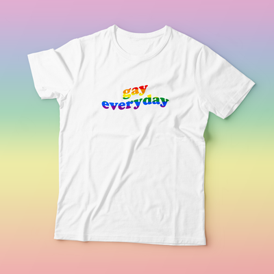"""GAY EVERYDAY"" SHIRTS"