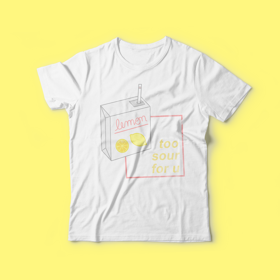 """TOO SOUR FOR YOU"" SHIRT"
