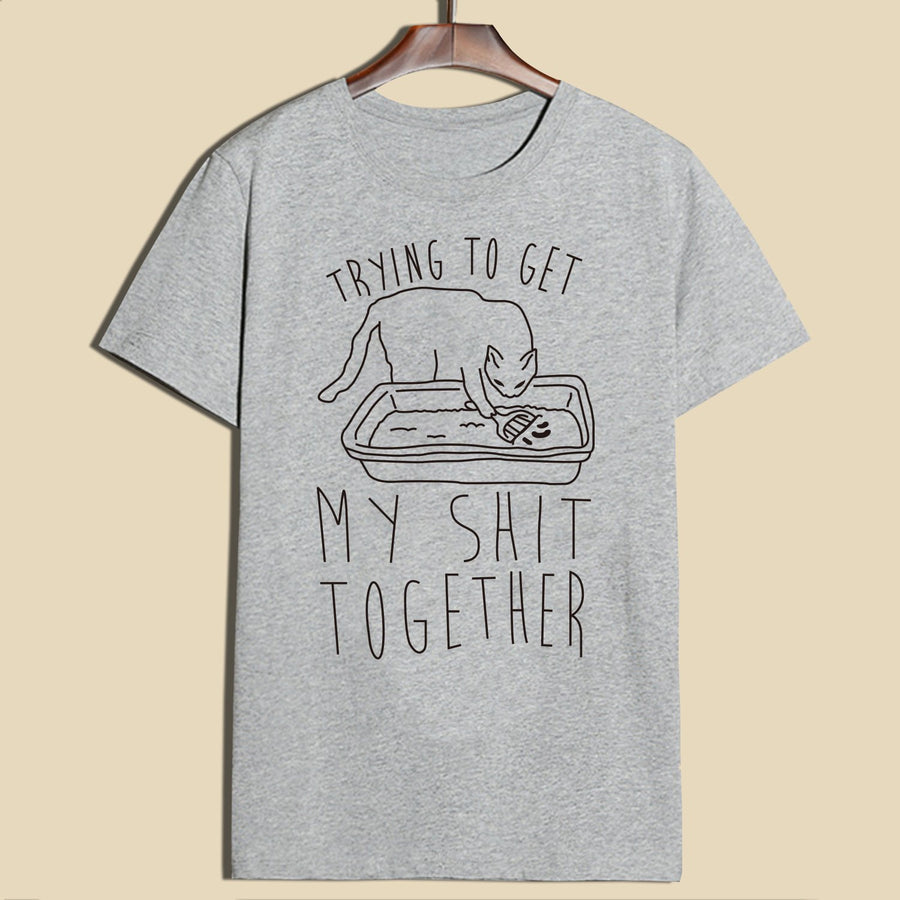"""TRYING TO GET MY SHIT TOGETHER"" SHIRTS"