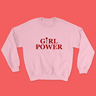 """GIRL POWER"" SWEATSHIRTS"