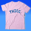 """THICC"" SHIRT"