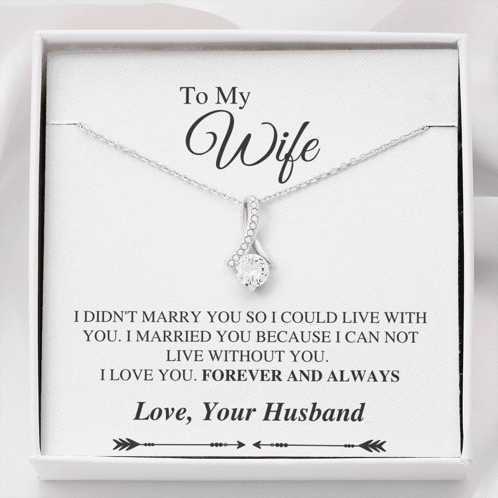 To My Wife Alluring Necklace - Can't Live Without You Message Card - White