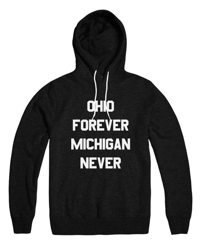 Ohio Forever Michigan Never Hoodie - Celebrate Local, Shop The Best of Ohio