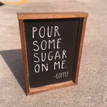 Pour Some Sugar On Me Wood Wall Hanging 11.5 in x 9 in - Celebrate Local, Shop The Best of Ohio
