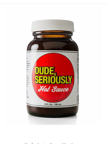 Dude Seriously Hot Sauce 5 oz