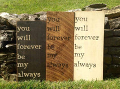 You Will Forever Be My Always - Wood Wall Art - Celebrate Local, Shop The Best of Ohio