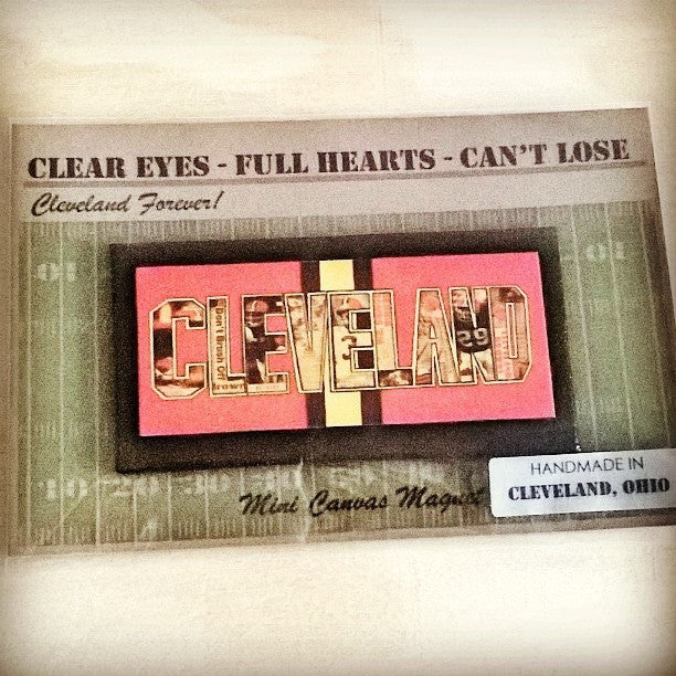 Cleveland Browns Clear Eyes Full Heart Can't Lose - Mini Canvas Magnet