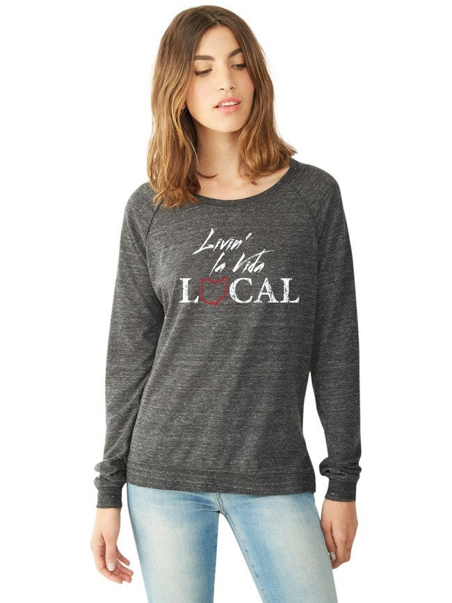Livin La Vida Local Long Sleeve Women's T-Shirt - Celebrate Local, Shop The Best of Ohio