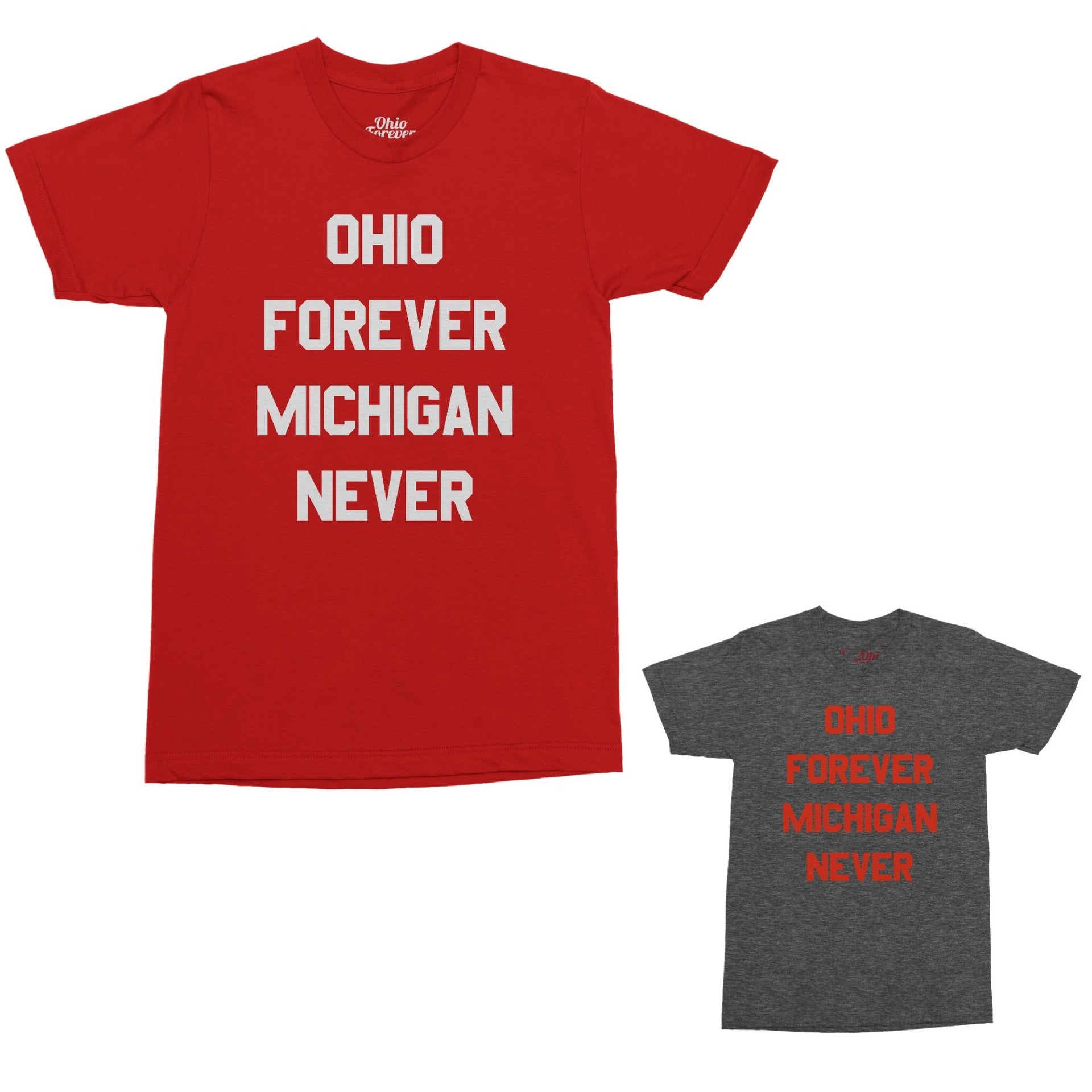 Ohio Forever Michigan Never T-Shirt - Celebrate Local, Shop The Best of Ohio