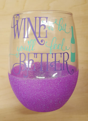 Wine A Bit You'll Feel Better Stemless Glass - Celebrate Local, Shop The Best of Ohio