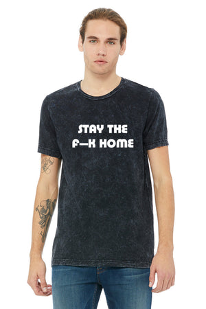 """STAY THE F--K HOME"" Mineral Wash Tee - Black - MENS"