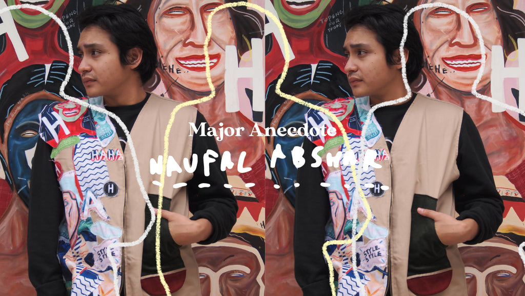 Major Anecdote: Naufal Abshar