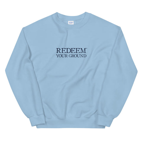Redeem Your Ground | Sweatshirt
