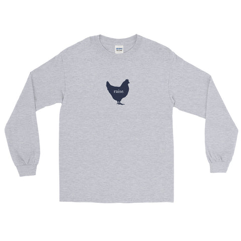 raise chickens v3 | Long Sleeve Tee