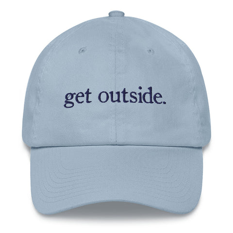 get outside. | Dad Hat