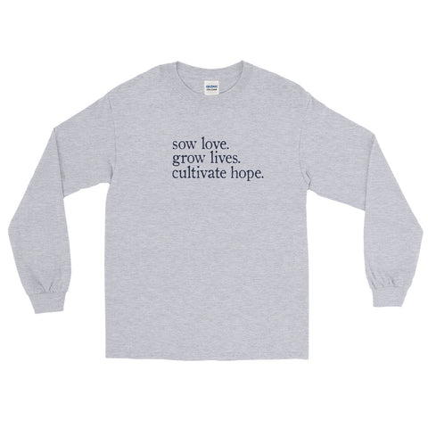 sow love. grow lives. cultivate home. | Long Sleeve Tee