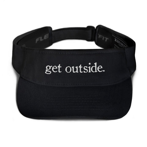 get outside. | Visor