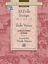The Mark Hayes Vocal Solo Collection: 10 Folk Songs for Solo Voice (Medium High)