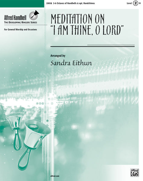 "Meditation on ""I Am Thine, O Lord"""