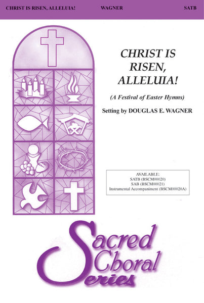 Christ Is Risen, Alleluia! (A Festival of Easter Hymns)